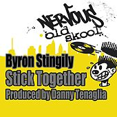 Stick Together - Produced by Danny Tenaglia by Byron Stingily