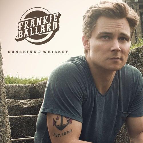 Play & Download Sunshine & Whiskey by Frankie Ballard | Napster
