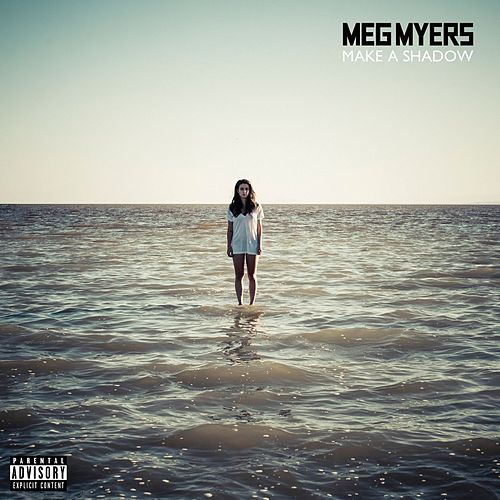 Make A Shadow by Meg Myers