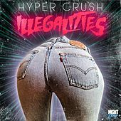Play & Download Illegalities - Single by Hyper Crush | Napster