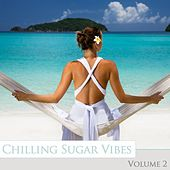 Play & Download Chilling Sugar Vibes, Vol. 2 by Various Artists | Napster