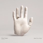 Play & Download Built on Glass by Chet Faker | Napster