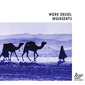 Insurgents by Work Drugs