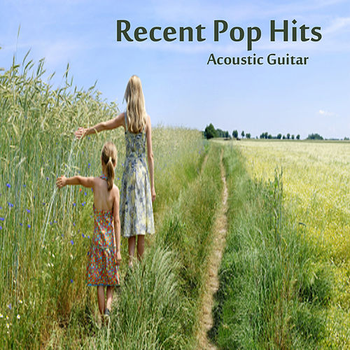 Play & Download Recent Pop Hits: Acoustic Guitar by The O'Neill Brothers Group | Napster