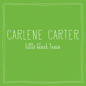 Little Black Train by Carlene Carter