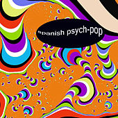 Spanish Psych-Pop by Various Artists