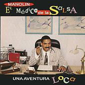Play & Download Una aventura loca by Manolin, El Medico De La Salsa | Napster