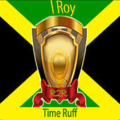 Play & Download Time Ruff by I-Roy | Napster