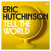 Play & Download Tell the World by Eric Hutchinson | Napster