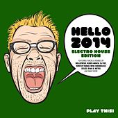Hello 2014 - Electro House Edition by Various Artists