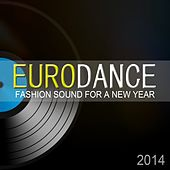 Play & Download Eurodance: Fashion Sound For A New Year (2014) by Various Artists | Napster