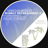 Play & Download Bubbly Refreshment 6 by Various Artists | Napster