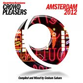 Play & Download Seamless Sessions Crowd Pleasers Amsterdam 2012 (Compiled & Mixed By Graham Sahara) by Various Artists | Napster
