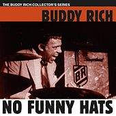 Play & Download No Funny Hats by Buddy Rich | Napster