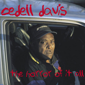 The Horror Of It All by Cedell Davis