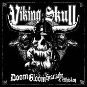 Play & Download Doom, Gloom, Heartache & Whiskey by Viking Skull | Napster