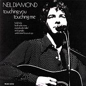 Play & Download Touching You, Touching Me by Neil Diamond | Napster