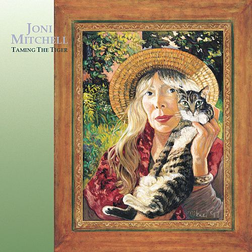 Play & Download Taming The Tiger by Joni Mitchell | Napster