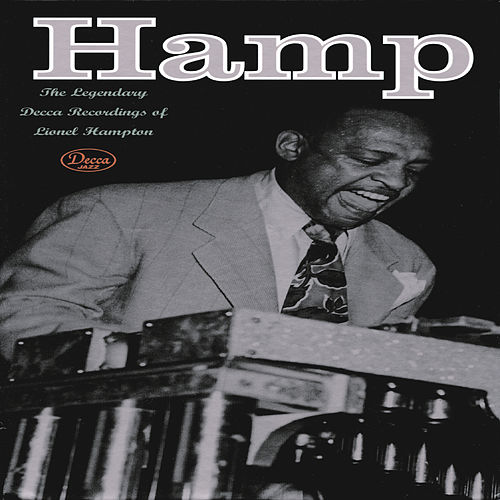 Play & Download Hamp: The Legendary Decca Recordings by Lionel Hampton | Napster