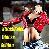 Play & Download Streetdance Fitness Edition by Various Artists | Napster