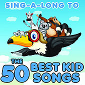 Play & Download Sing Along to the 50 Best Kids Songs from Disney, Sesame Street, The Muppets, Phineas and Ferb, Fraggle Rock and More! by Various Artists | Napster
