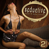 Play & Download Seductive - Deep & Sexy House, Vol. 2 by Various Artists | Napster