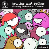 Drunter und Drüber, Vol. 2 - Groovy Tech House Pleasure! by Various Artists