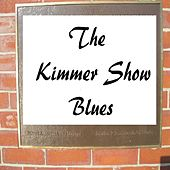 The Kimmer Show Blues by Roger Hurricane Wilson