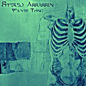 Play & Download Wicked Thing by Stereo Assassin | Napster