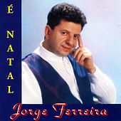 Play & Download É Natal by Jorge Ferreira | Napster