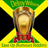 Play & Download Ease Up (Rumours Riddim) by Delroy Wilson | Napster