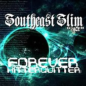 Forever Hitter Quitter by Southeast Slim