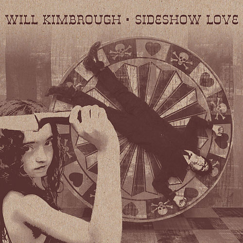 Play & Download Sideshow Love by Will Kimbrough | Napster