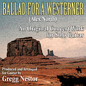 Play & Download Ballad for a Westerner by Gregg Nestor | Napster