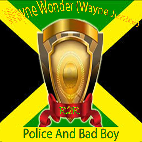 Police and Bad Boy by Wayne Wonder