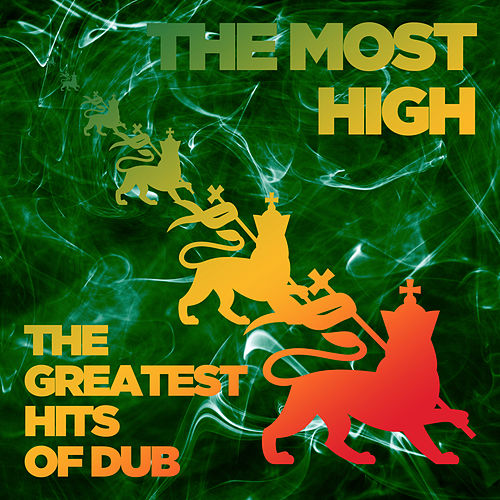 The Most High: The Greatest Hits of Dub by Various Artists