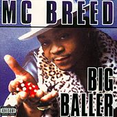 Play & Download Big Baller by MC Breed | Napster