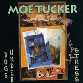 Play & Download Dogs Under Stress by Moe Tucker | Napster