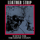 Play & Download Science For The Satanic Citizen by Leather Strip | Napster