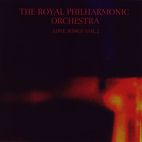 Love Songs Vol. 2 by Royal Philharmonic Orchestra
