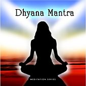 Play & Download Dhyana Mantra by Ananda Giri | Napster
