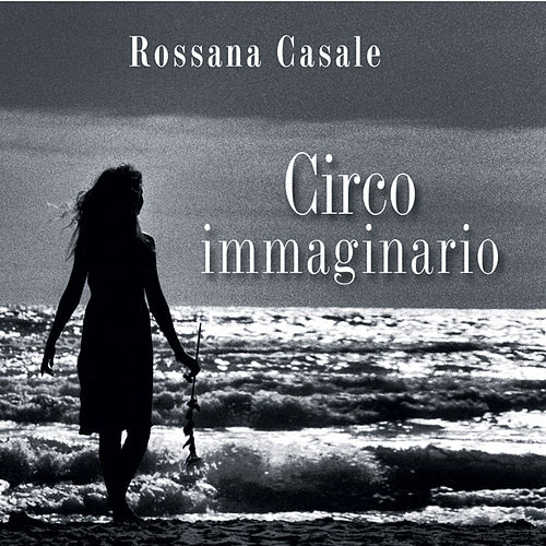 Play & Download Circo Immaginario by Rossana Casale | Napster