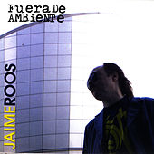 Play & Download Fuera De Ambiente by Jaime Roos | Napster