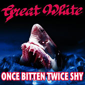 Play & Download Once Bitten, Twice Shy by Great White | Napster