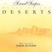 Play & Download Sound Scapes - Music Of The Deserts by Zakir Hussain | Napster