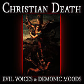 Evil Voices & Demonic Moods by Christian Death