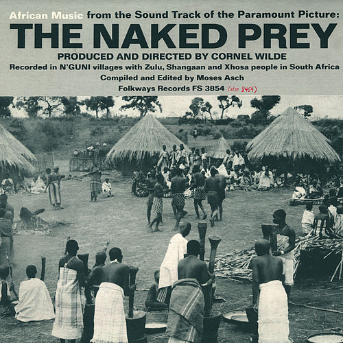Play & Download African Music from the Film - The Naked Prey by Unspecified | Napster