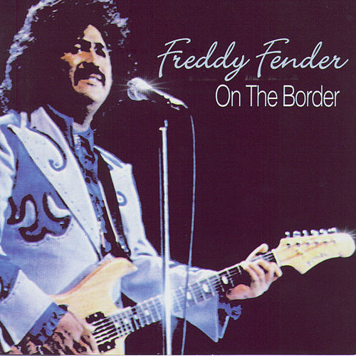 Play & Download On The Border by Freddy Fender | Napster