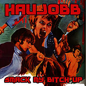 Play & Download Smack My Bitch Up by Haujobb | Napster