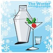 Play & Download The Winter Living Lounge by Various Artists | Napster